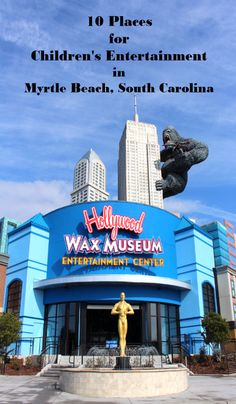 10 Places For Children's Entertainment in Myrtle Beach, South Carolina