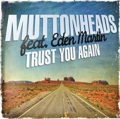 Muttonheads Feat. Eden Martin - Trust You Again