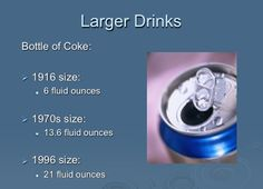 Larger drink sizes through time.