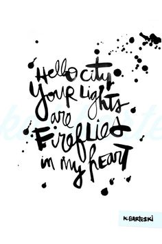 Hello City, Your Lights are Fireflies in My Heart