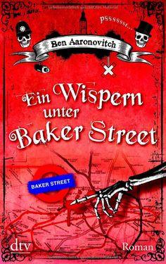 Ein Wispern unter Baker Street: Ben Aaronovitch