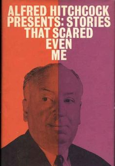 Alfred Hitchcock Presents: Stories That Scared Even Me