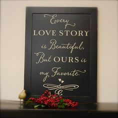 Every love story is beautiful - large sign