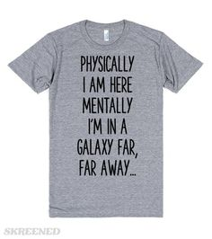 FAR, FAR AWAY | PHYSICALLY I AM HERE MENTALLY I'M IN A GALAXY FAR, FAR AWAY…  #Skreened STAR WARS