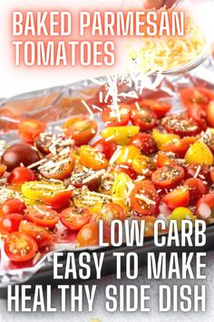 I love making baked tomatoes with parmesan cheese! It's such an easy and healthy side dish, plus it's low carb! Sometimes we make them as an appetizer and it's always a hit!