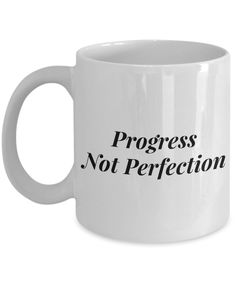 Progress Not Perfection Mug 11 oz. Ceramic Coffee Cup Recovery Gift Sobriety Gift