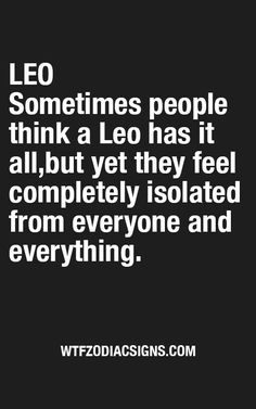 Yes very true! No one, not one person understands me! Leo Personality Traits, Leo Traits, Leo Virgo Cusp, Leo Horoscope, Leo Lover, Leo Zodiac Facts, Leo Star, Leo Quotes, Frases