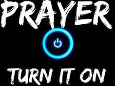 Prayer Power, Turn It On