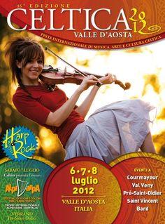 Festa Celtica  - Festa Internazionale di Musica, Arte e Cultura Celtica a Courmayeur, Bard, Prè-Saint-Didier, Saint-Vincent, Val Veny (Valle d'Aosta) - locandina - 6-8 luglio 2012  - l'evento si ripete ogni anno