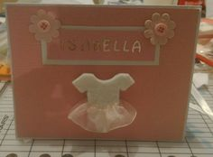 This is a home made card for  a newborn girl.