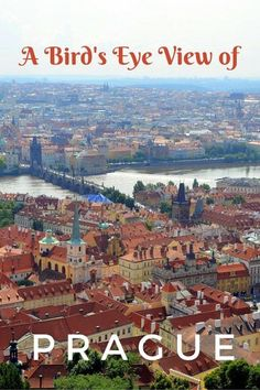 A Bird's Eye View of Prague, Czech Republic from the bell tower of St Vitus Cathedral | Prague with kids