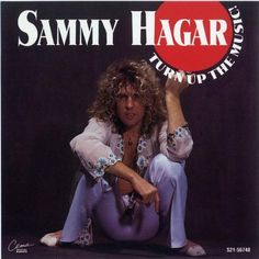 """Sammy Hagar - Turn Up The Music. Taken from the deleted Capitol cd compilation """"Rematch And More"""" Sammy Hagar -- Vocals and Guitar Bill Church -- Bas. Red Rocker, Rock And Roll Fantasy, Sammy Hagar, Rock Band Posters, David Lee Roth, Parents Choice, Turn Up, Music People, Rock Legends"""