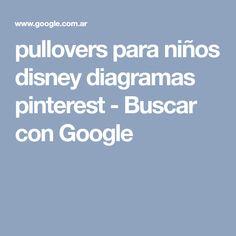 pullovers para niños disney diagramas pinterest - Buscar con Google