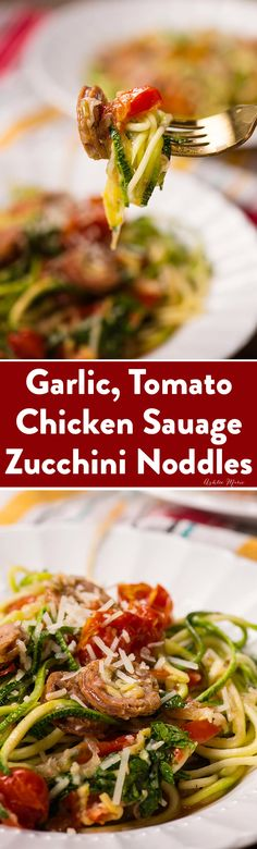 Garlic, Tomato and Chicken Sausage Zucchini noodles recipe | Ashlee Marie