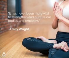 How do you strengthen and nurture your body and emotions?