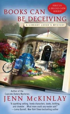 Books Can Be Deceiving (Library Lover's Mystery Series #1)---I need to find this one, looks interesting!
