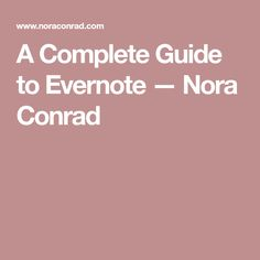 A Complete Guide to Evernote — Nora Conrad