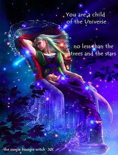 from the poem Desiderata....:) we are all children of the Universe