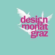 Design & Interieur: Designmonat Graz 2013 - 3. Mai bis zum 2. Juni 2013 - 30 Tage Design, 30 Tage Ausnahmezustand.