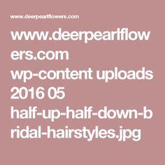www.deerpearlflowers.com wp-content uploads 2016 05 half-up-half-down-bridal-hairstyles.jpg