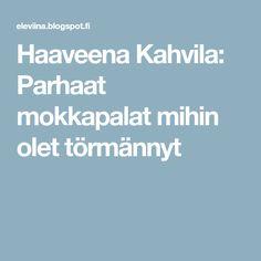 Haaveena Kahvila: Parhaat mokkapalat mihin olet törmännyt