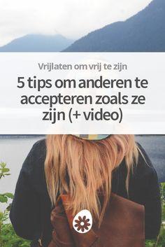 Door anderen te accepteren maak je jezelf vrijer. Met deze tips krijg je het voor elkaar.