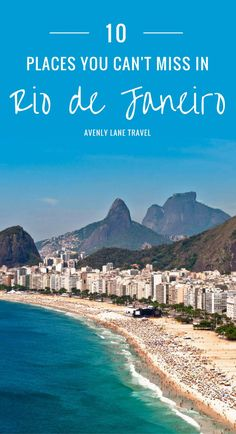 Read 10 Reasons Why Rio de Janeiro is the Greatest City on Earth!