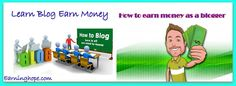 Blogging can be a income source in online www.earninghope.com