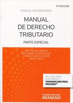 Manual de derecho tributario : parte especial / Juan Martín Queralt, José Manuel Tejerizo López, Antonio Cayón Galiardo, directores ; [autores], Juan Martín Queralt ... [et al.]