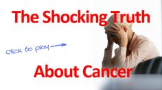 VIDEO: SHOCKING Cancer Cures - 100 Years of Suppressed Medicine - Watch This!