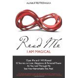 Read Me - I Am Magical: Open Me and I Will Reveal 12 Secrets to Love, Happiness & Personal Power. As You Leaf Through Me See How Remarkable You Feel (Paperback)By Alinka Rutkowska