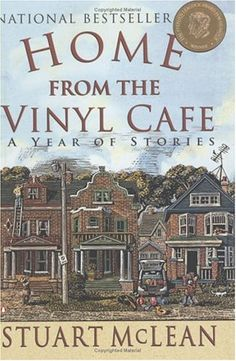 The Kansas City Public Library Laughs: Home From The Vinyl Cafe: A Year Of Stories by Stuart McLean