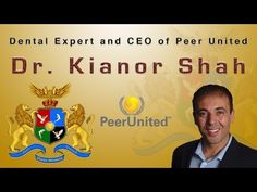 Dental Expert and CEO of Peer United: Dr. Kianor Shah - YouTube