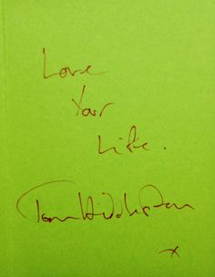 """""""Love your life"""" -Tom Hiddleston.  A lot of love in one small card. Wise words from Tom. #TomHiddleston #love"""