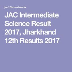 JAC Intermediate Science Result 2017, Jharkhand 12th Results 2017