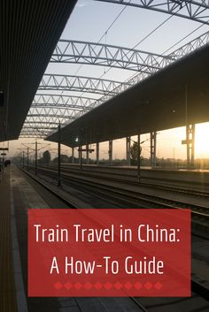 The must-know facts of train travel in China!