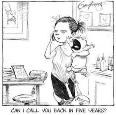 Trying to Contact a toddler MOM?  Maybe call back in 5yrs...Ain't that the truth! #parenting