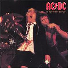 AC/DC If You Want Blood, You've Got It on LP AC/DC was fast becoming one of rock's top live acts by the late '70s. Few others could match the band's electrifying live performances: Angus Young's never