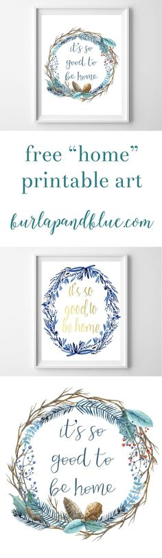 Free printable art-It's So Good to Be Home printables in teal, gold, and indigo.