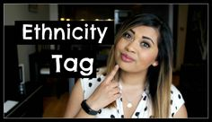 My Ethnicity Tag | AllAboutAnika