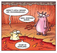 - Nerde it kopuk serseri var, doldurmuşsunuz... + Amca, cehennem burası... - Cevabı da hazırlamış... #karikatür #mizah #matrak #komik #espri #komik #şaka #gırgır #komiksözler