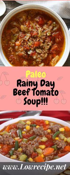 Paleo Rainy Day Beef Tomato Soup!!! - Low Recipe