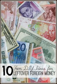 10 Fun DIY Ideas for Leftover Foreign Money via tipsaholic.com #diy #foreignmoney #travel