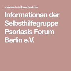 Informationen der Selbsthilfegruppe Psoriasis Forum Berlin e.V.