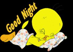 good morning good evening pics | Tweety Saying Good Night Images, Graphics, Comments and Pictures ...