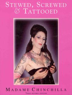 I love Madame Chinchilla, she is a long time friend, a talented artist, & has wonderful stories to tell. This book is an interesting look into tattoo history & a bit of the psychology of it...which is right up my alley! A must have for any tattoo enthusiast!