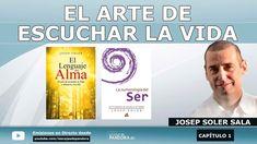 EL ARTE DE ESCUCHAR LA VIDA por Josep Soler Sala - Conferencia y Practica