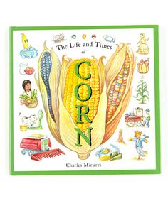 Loving this The Life and Times of Corn Hardcover on #zulily! #zulilyfinds
