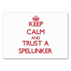 Keep Calm and Trust a Spelunker Business Card