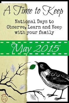 A Time to Keep l National Days to Observe with Your Family May 2015 l Homestead Lady (.com) Things to learn, do, make and eat in May!